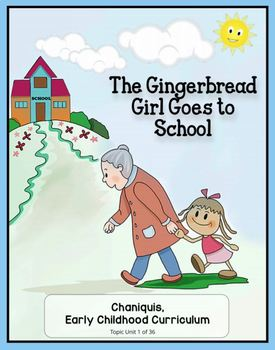 The Gingerbread Girl Goes to School (Thematic Unit 1)