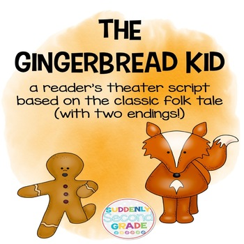 The Gingerbread Kid  (a reader's theater with an altenate