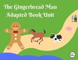 The Gingerbread Man Adapted Book Unit