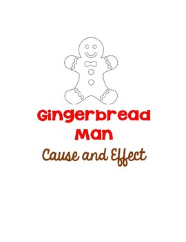The Gingerbread Man Cause & Effect