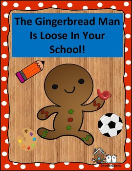 The Gingerbread Man Is Loose In Your School!
