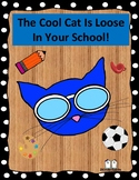 The Cool Cat Is Loose In Your School!