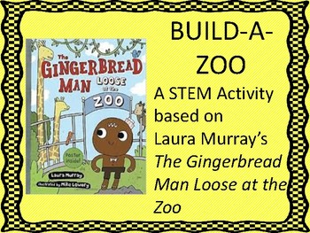 The Gingerbread Man Loose at the Zoo:  A STEM Activity