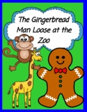 The Gingerbread Man Loose at the Zoo  -- Skills Galore!