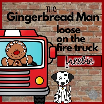 The Gingerbread Man Loose on the Fire Truck FREEBIE