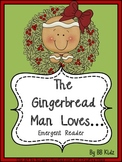 The Gingerbread Man Loves... Emergent Reader & Activities / Kindergarten