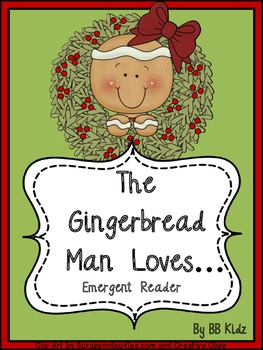 The Gingerbread Man Loves... Emergent Reader & Activities