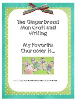The Gingerbread Man Story, My Favorite Character Craft and Writing