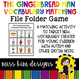 The Gingerbread Man Vocabulary Folder Game for Students with Autism