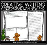 The Gingerbread Man ~ Writing a New Ending