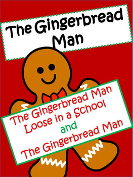 The Gingerbread Man and The Gingerbread Man Loose in a School: Christmas Unit