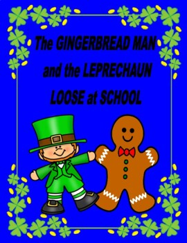 The Gingerbread Man and the Leprechaun Loose At School  --  Loads of Activities!