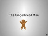 The Gingerbread Man - power point presentation