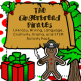 The Gingerbread Pirates Literacy, Writing, Craftivity, Drama, STEM Activity Pack