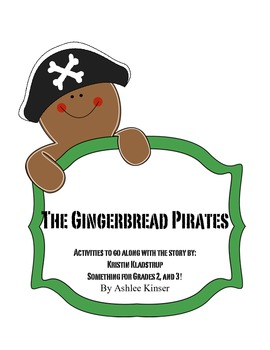 The Gingerbread Pirates by Kristin Kladstrup - Comprehension, writing and more