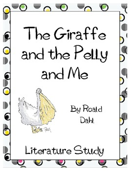 The Giraffe and the Pelly and Me Literature Study: Test, Vocabulary, Activities