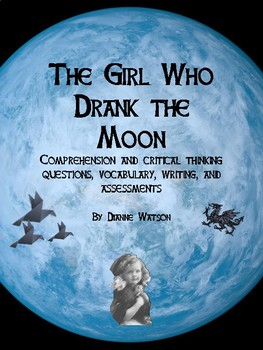 The Girl Who Drank the Moon Comprehension and Critical Thinking and More
