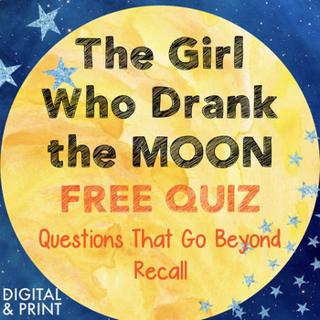 The Girl Who Drank the Moon Novel Study: Free Quiz Assessment