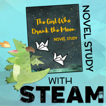 The Girl Who Drank the Moon Novel Study + STEAM BUNDLE