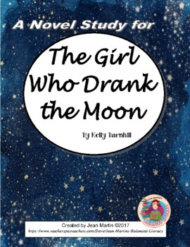 The Girl Who Drank the Moon by K. Barnhill: A Novel Study created by Jean Martin