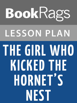 The Girl Who Kicked the Hornet's Nest Lesson Plans