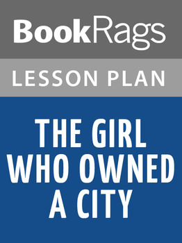 The Girl Who Owned a City Lesson Plans
