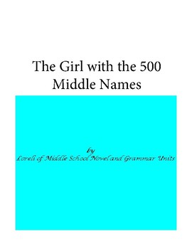 The Girl with 500 Middle Names Novel Unit with Literary an