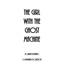The Girl With The Ghost Machine COMPREHENSION QUESTIONS