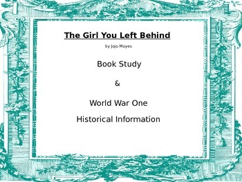 The Girl You Left Behind by Jojo Moyes Book Study, Historical Info WWI