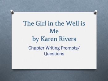The Girl in the Well is Me, by Karen Rivers - Chapter Questions, Writing Prompt