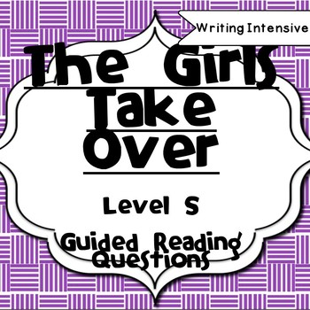 The Girls Take Over-Guided Reading Questions-Level S