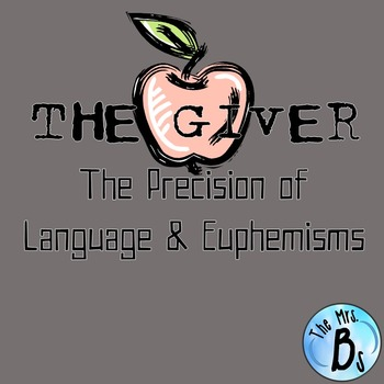 The Giver - Ch. 19 The Precision of Language & Euphemisms