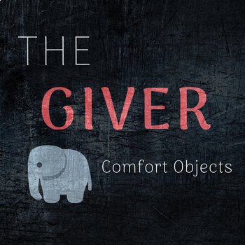 """The Giver - """"Comfort Object"""" - Journal Topic"""