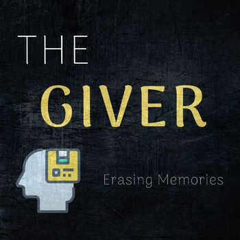 "The Giver - ""Erasing Memories"" - Journal Topic"