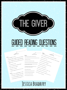 The Giver (Lois Lowry) Guided Reading Questions with Answer Keys