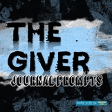 The Giver Journal Prompts--Real Life Connections to Reading