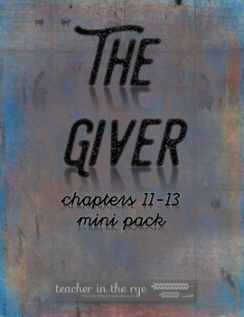 The Giver Mini-Pack for Chapters 11-13 {CCSS} With Quiz & Writing Response!