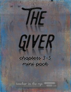 The Giver Mini-Pack for Chapters 3-5 {CCSS} With Quiz & Writing Response Prompt!