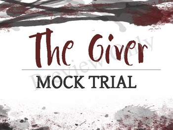 The Giver Mock Trial