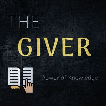"""The Giver - """"Power of Knowledge"""" - Journal Topic"""