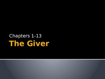 The Giver Powerpoint : Chapters 1-13 Questions