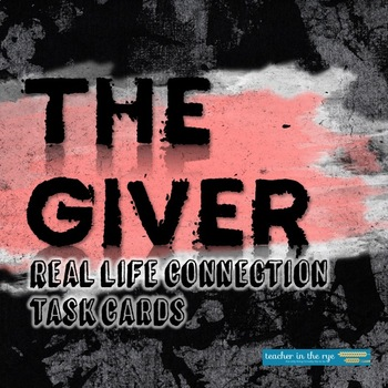 The Giver Real Life Connection Task Cards {CCSS}