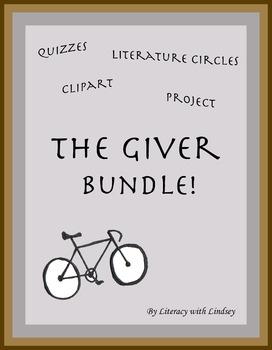 The Giver Resource Bundle (Quizzes, Literature Circles, Project, Clipart)