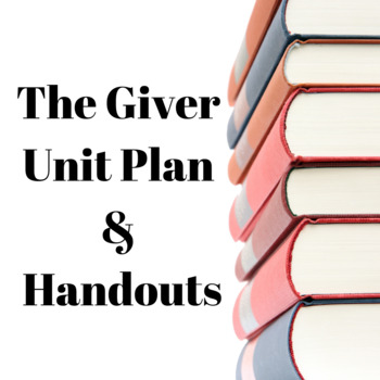 The Giver Unit Plan and Handouts