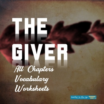 The Giver Vocabulary Worksheets--All Chapters!