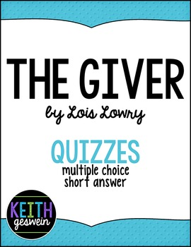 The Giver by Lois Lowry:  12 Quizzes