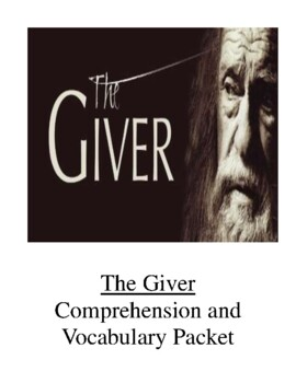 The Giver by Lois Lowry Comprehension and Vocabulary Packet