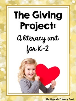The Giving Project:  A K-2 Literacy Unit