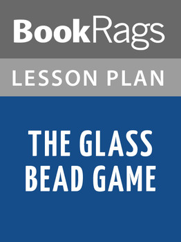 The Glass Bead Game Lesson Plans