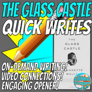 The Glass Castle Quick Writes